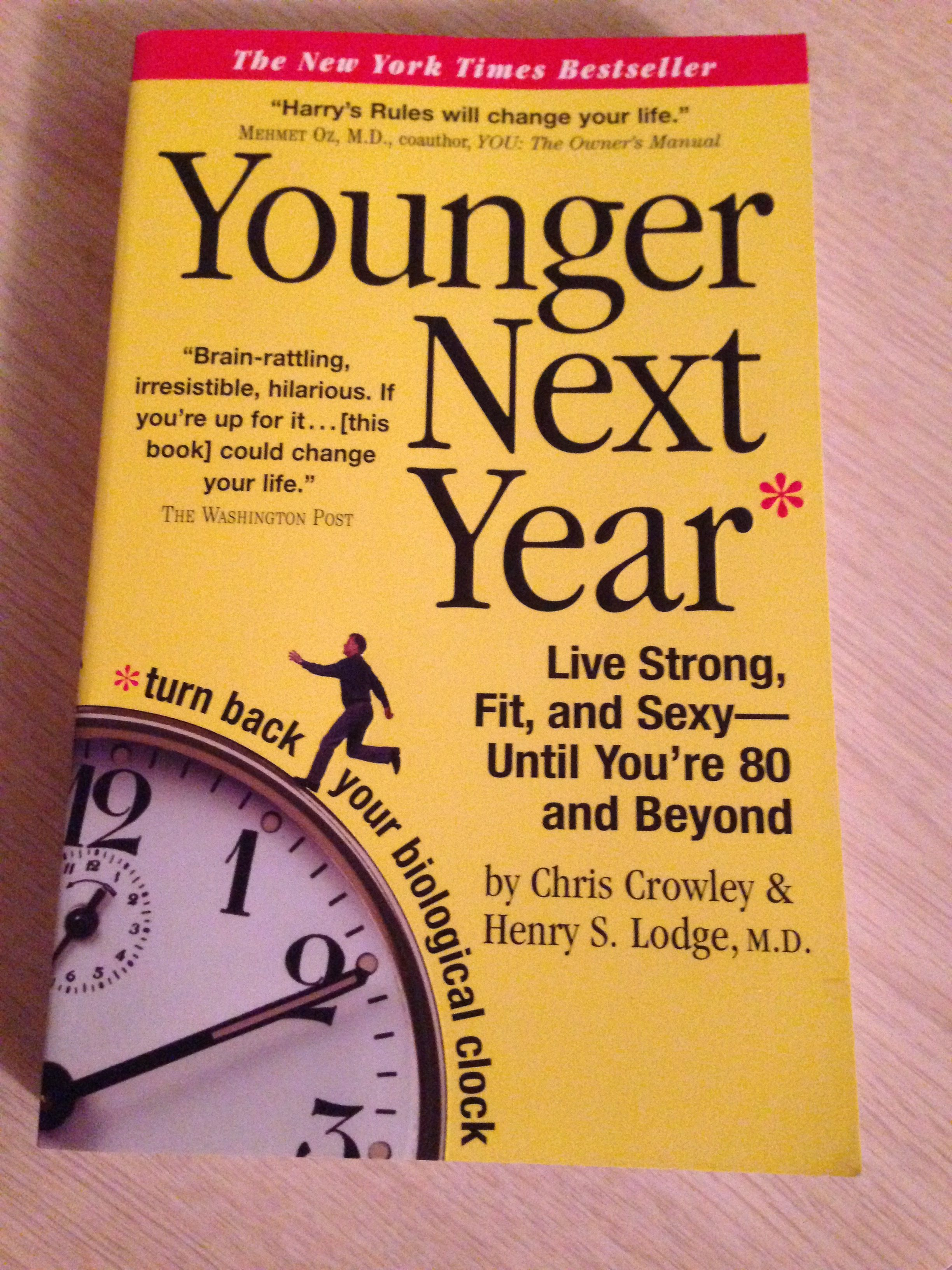 YOUNGER NEXT YEAR: A CLASSIC GUIDEBOOK FOR AGING